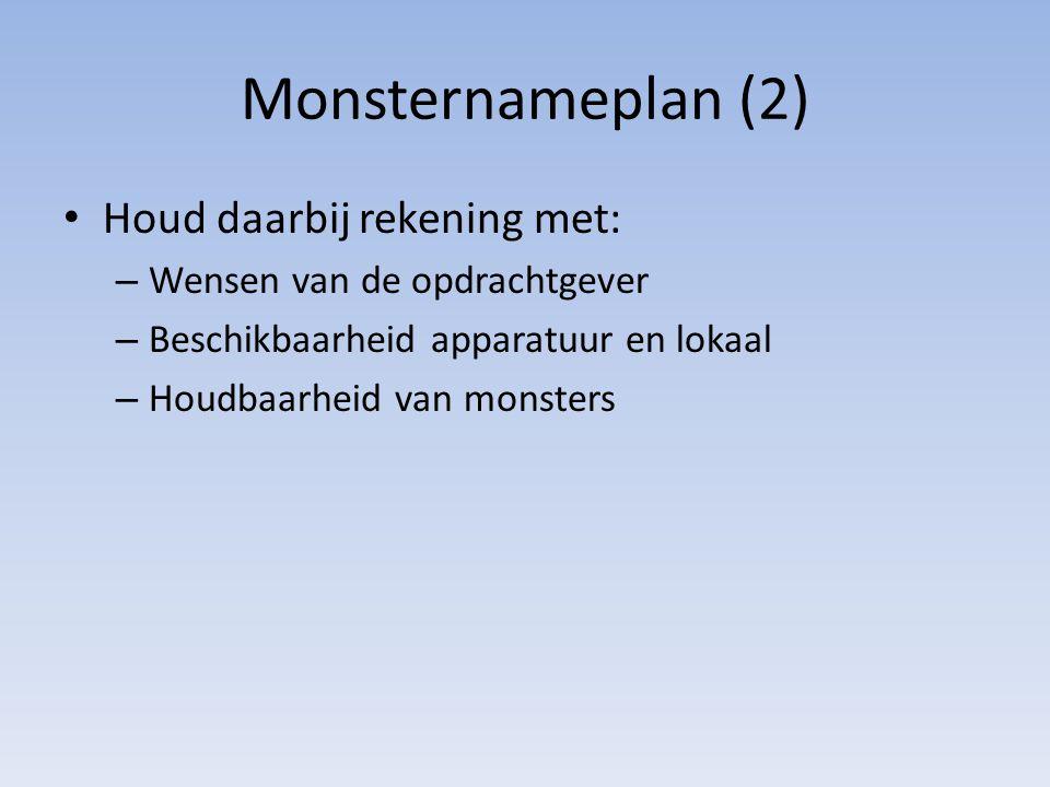 Monsternameplan (2) Houd daarbij rekening met: