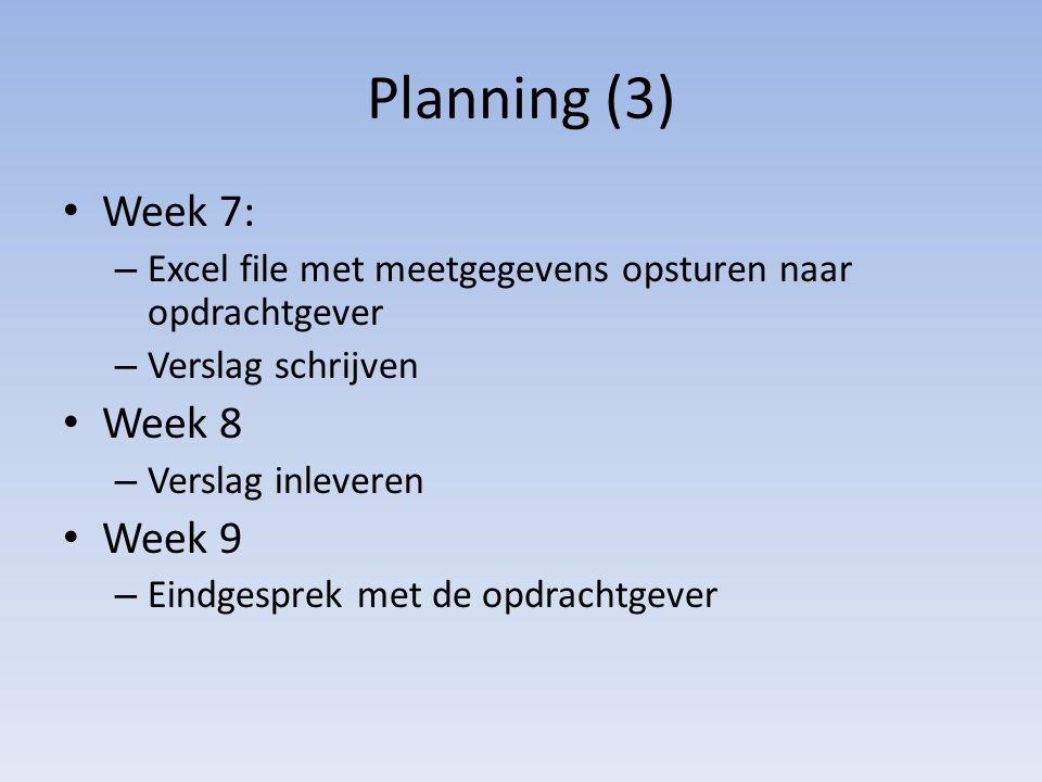 Planning (3) Week 7: Week 8 Week 9