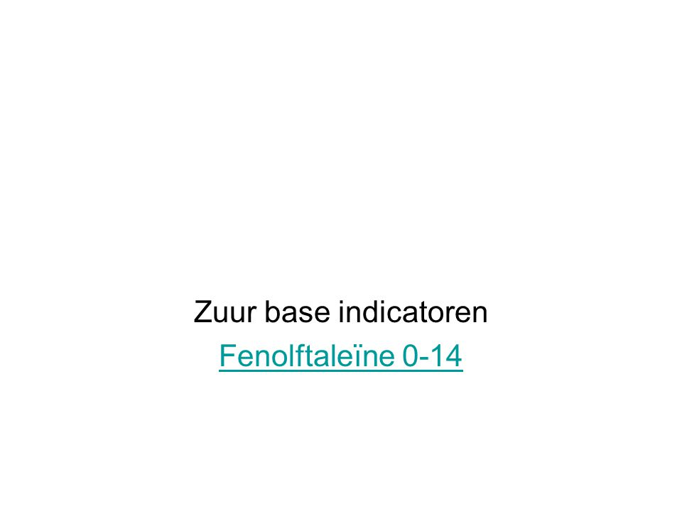Zuur base indicatoren Fenolftaleïne 0-14