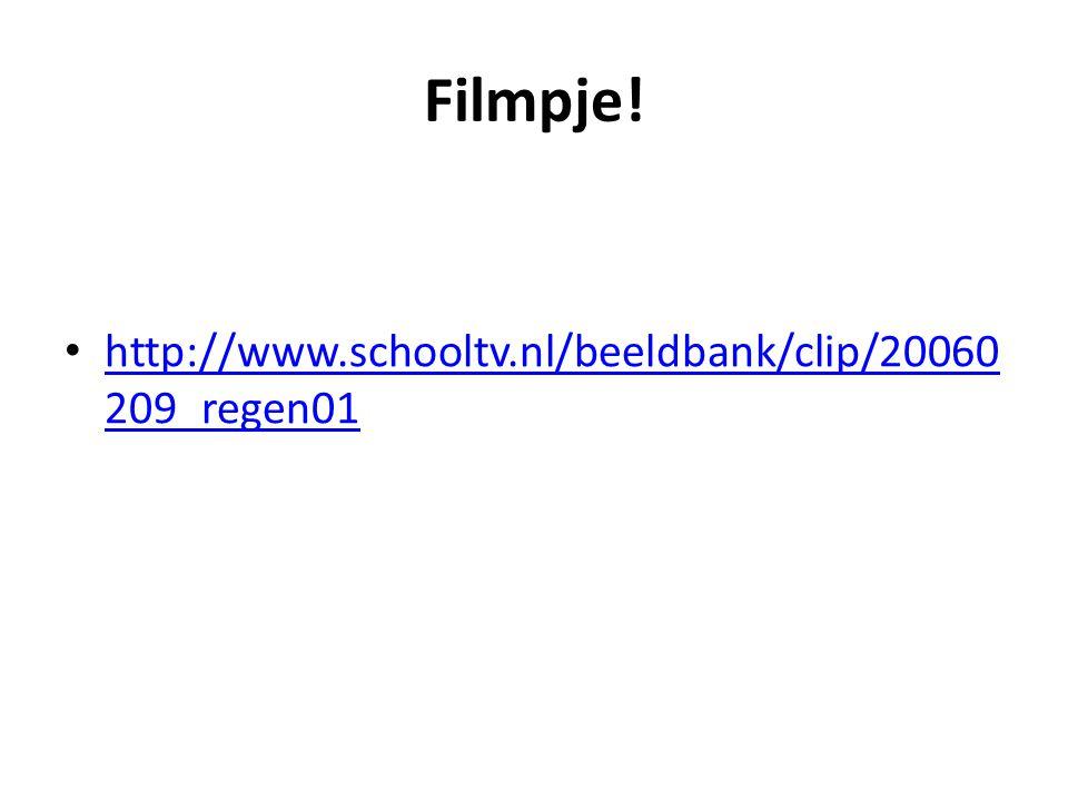 Filmpje! http://www.schooltv.nl/beeldbank/clip/20060209_regen01