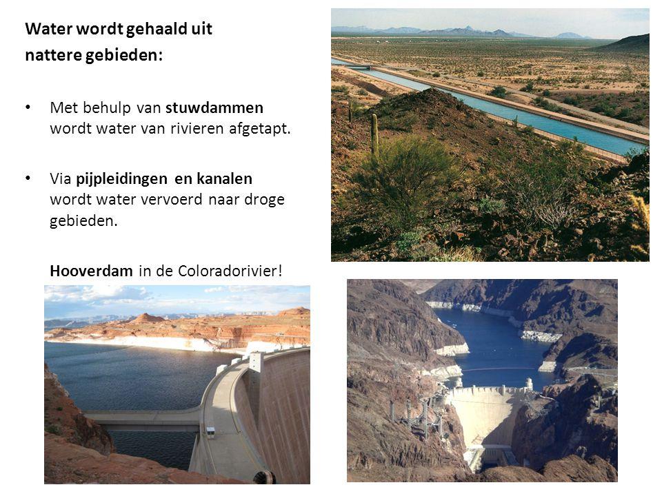 Water wordt gehaald uit nattere gebieden: