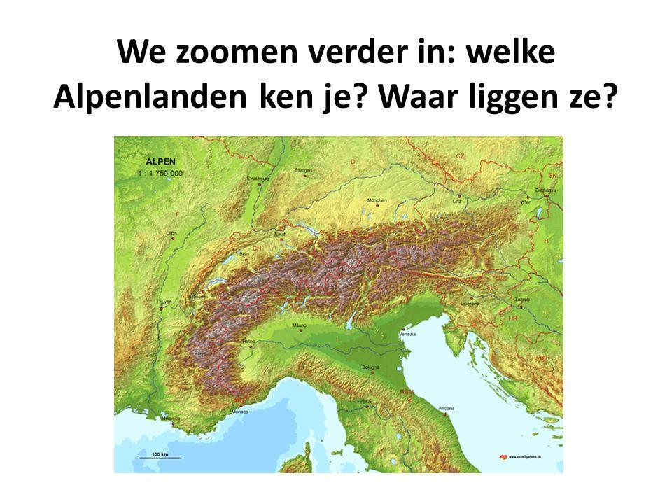 We zoomen verder in: welke Alpenlanden ken je Waar liggen ze