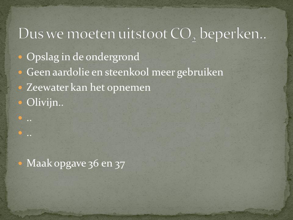 Dus we moeten uitstoot CO2 beperken..