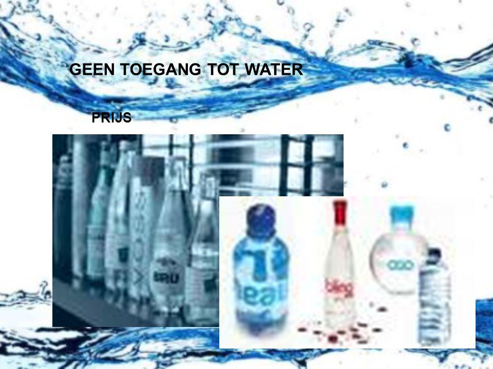 GEEN TOEGANG TOT WATER PRIJS