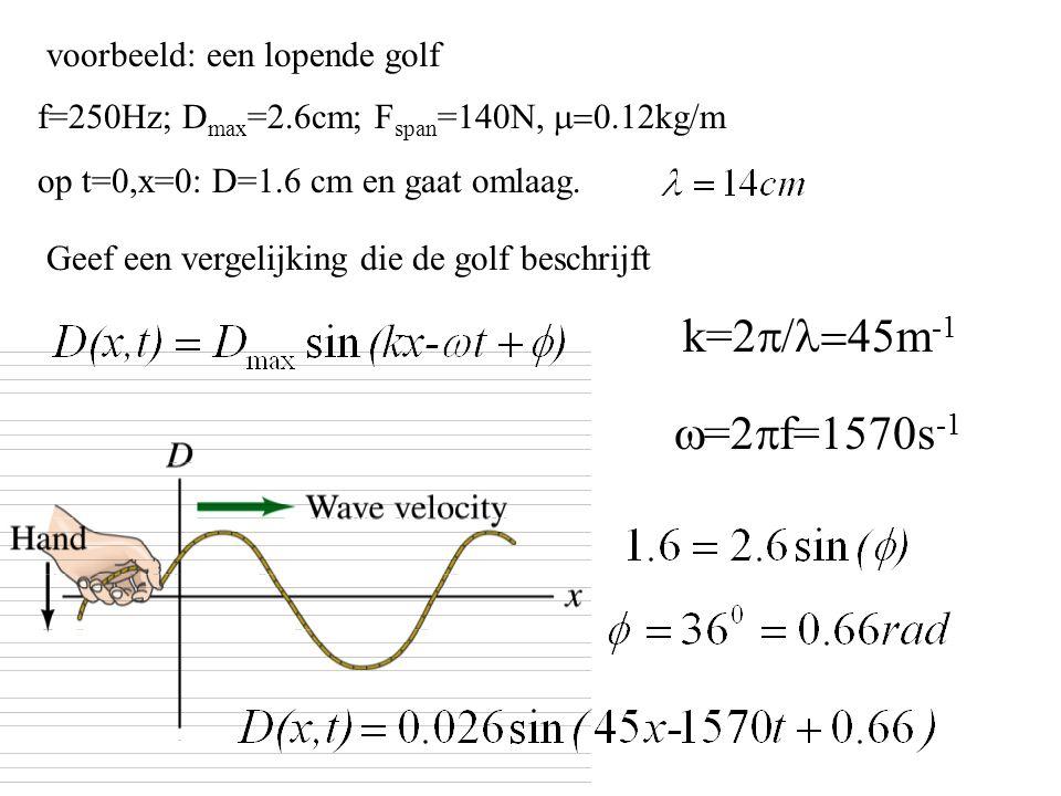 k=2p/l=45m-1 w=2pf=1570s-1 voorbeeld: een lopende golf