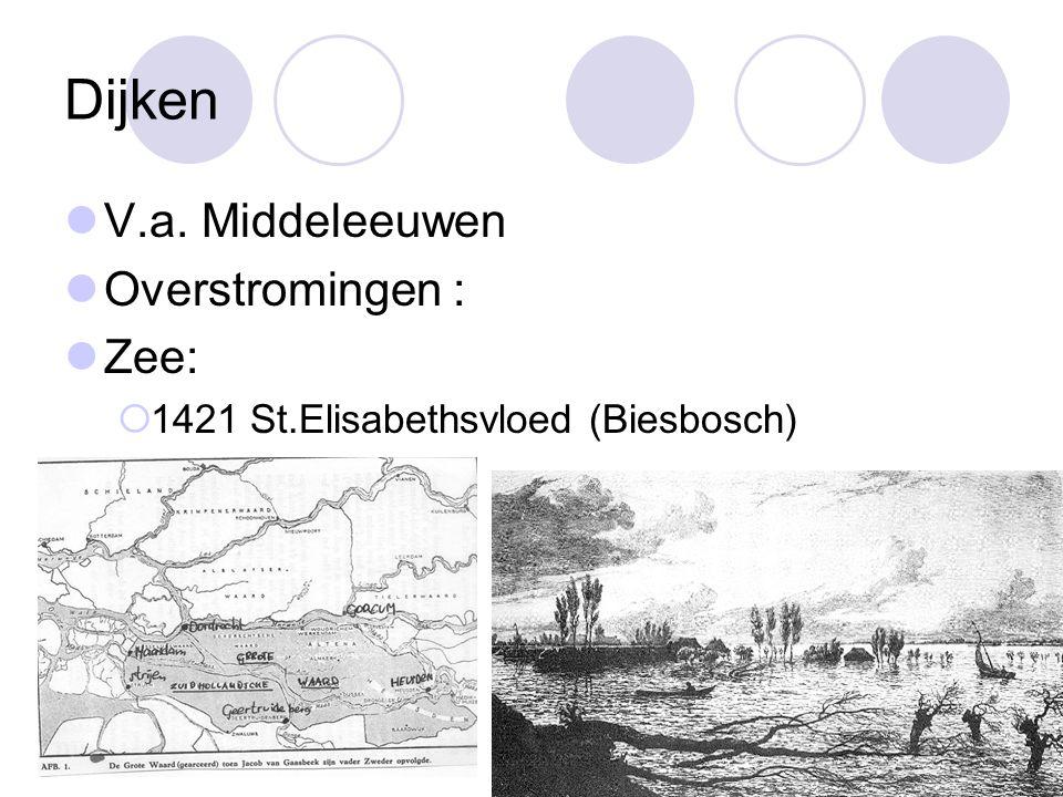 Dijken V.a. Middeleeuwen Overstromingen : Zee: