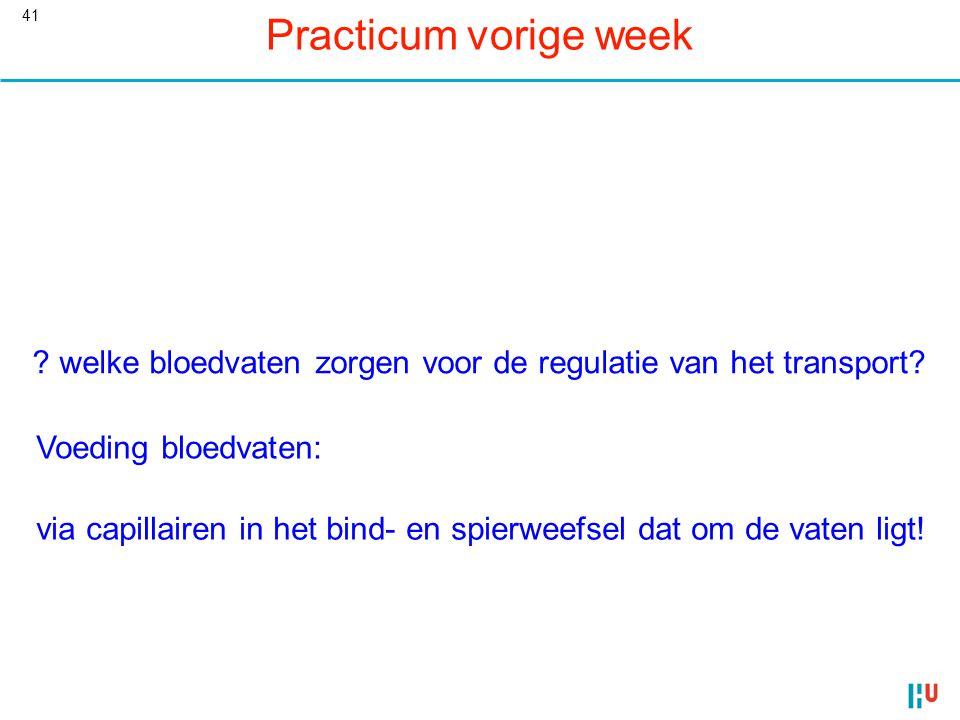 Practicum vorige week welke bloedvaten zorgen voor de regulatie van het transport Voeding bloedvaten: