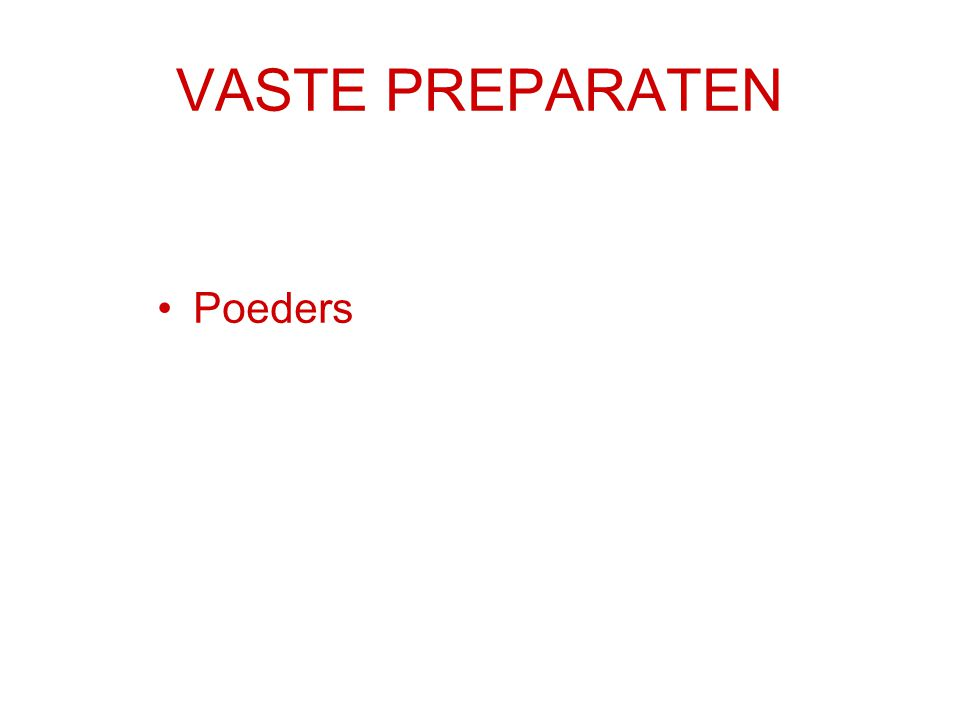 VASTE PREPARATEN Poeders