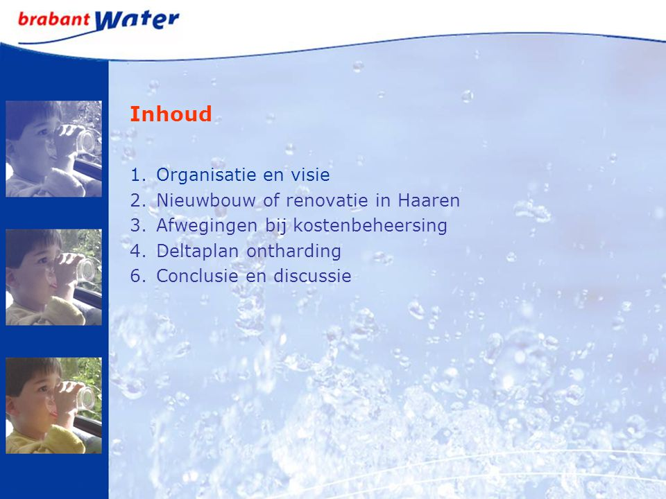 Inhoud Organisatie en visie Nieuwbouw of renovatie in Haaren