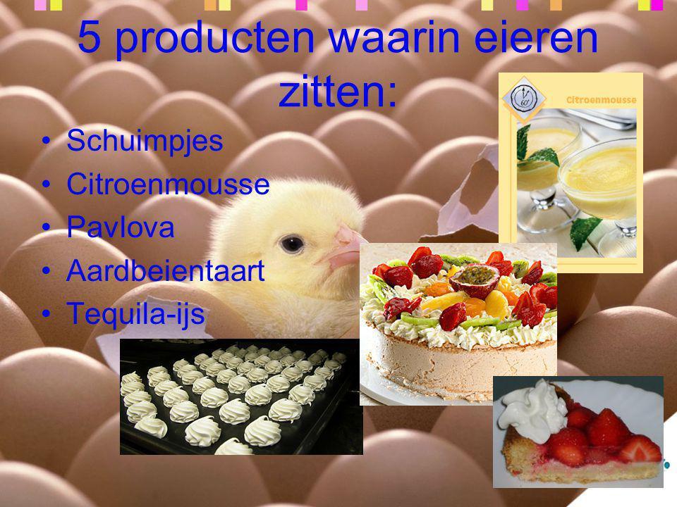 5 producten waarin eieren zitten: