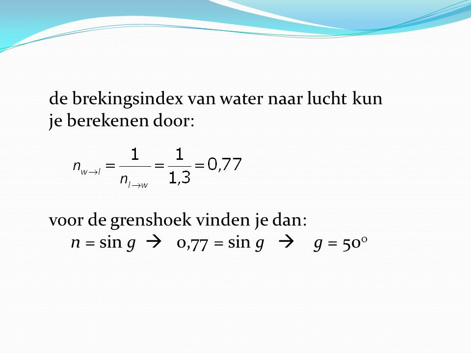 de brekingsindex van water naar lucht kun je berekenen door:
