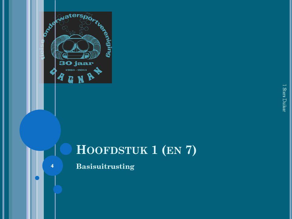 Hoofdstuk 1 (en 7) 1 Sters Duiker Basisuitrusting