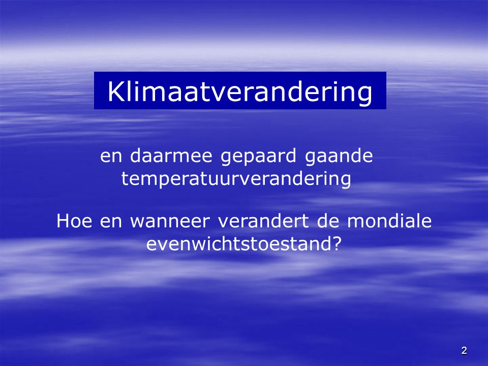 Klimaatverandering en daarmee gepaard gaande temperatuurverandering