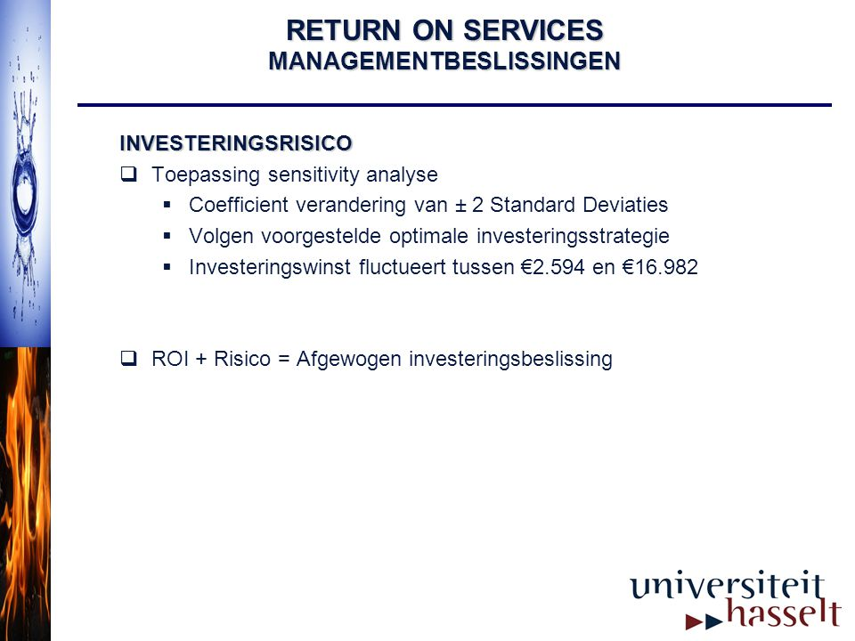 RETURN ON SERVICES MANAGEMENTBESLISSINGEN