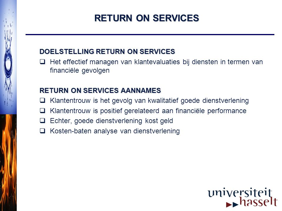RETURN ON SERVICES DOELSTELLING RETURN ON SERVICES