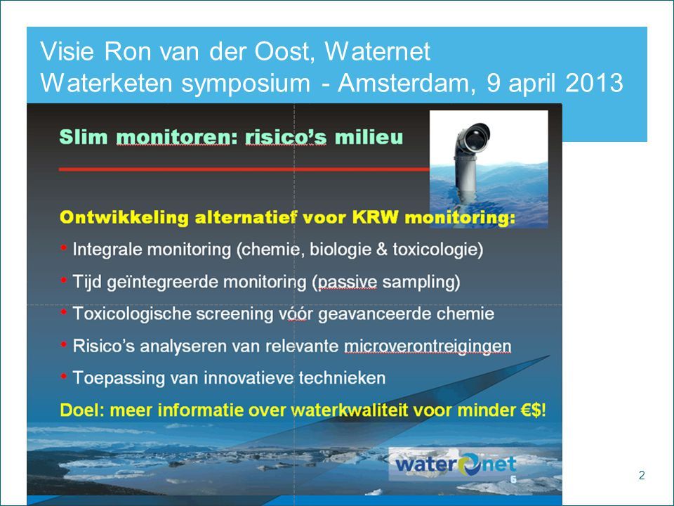 Visie Ron van der Oost, Waternet Waterketen symposium - Amsterdam, 9 april 2013