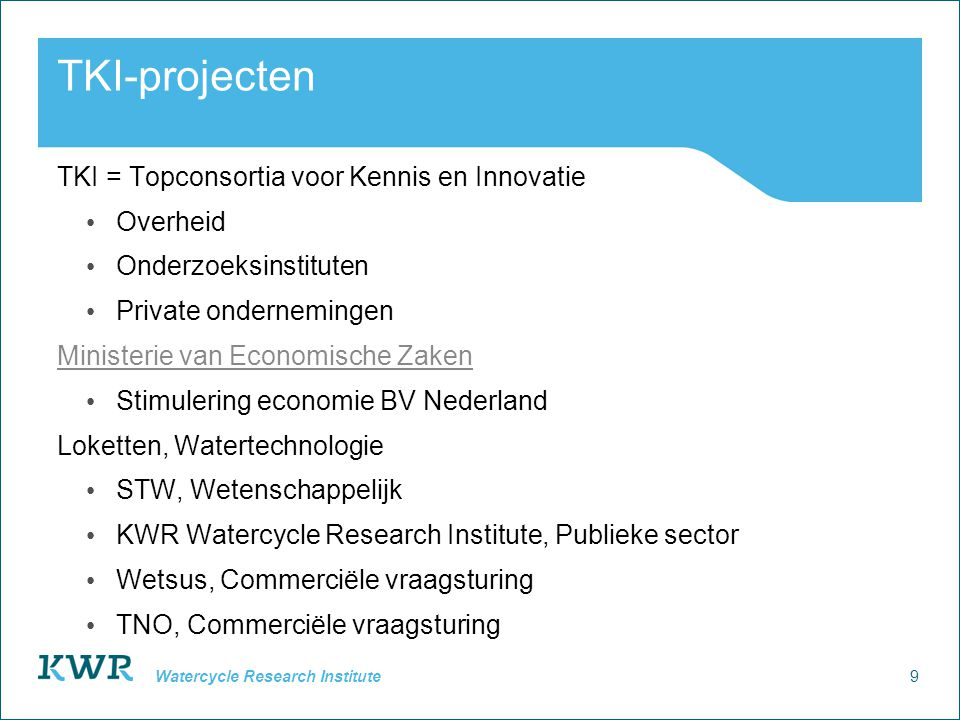 TKI-projecten TKI = Topconsortia voor Kennis en Innovatie Overheid