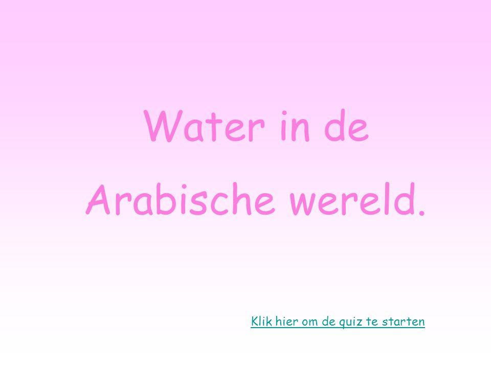 Water in de Arabische wereld. Klik hier om de quiz te starten