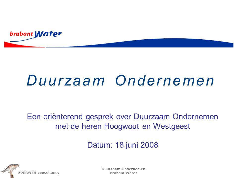 Duurzaam Ondernemen Een oriënterend gesprek over Duurzaam Ondernemen met de heren Hoogwout en Westgeest.