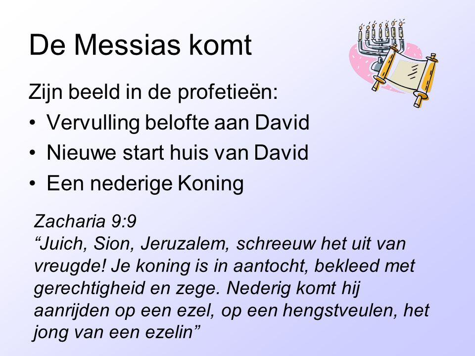 De Messias komt Zijn beeld in de profetieën: