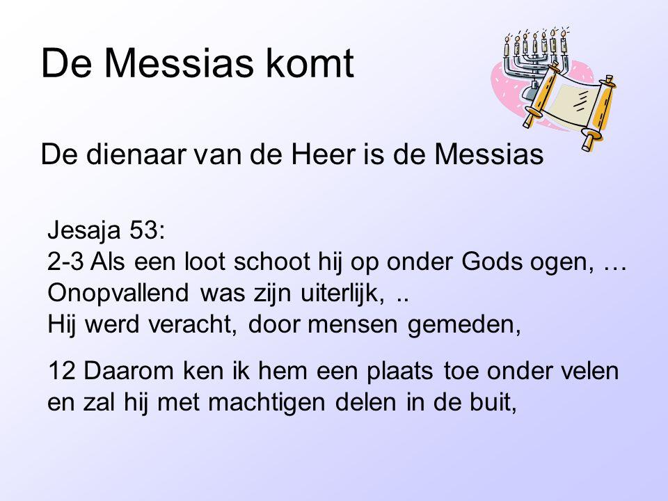 De Messias komt De dienaar van de Heer is de Messias