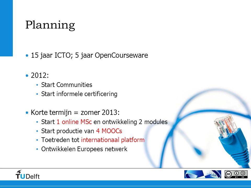 Planning 15 jaar ICTO; 5 jaar OpenCourseware 2012: