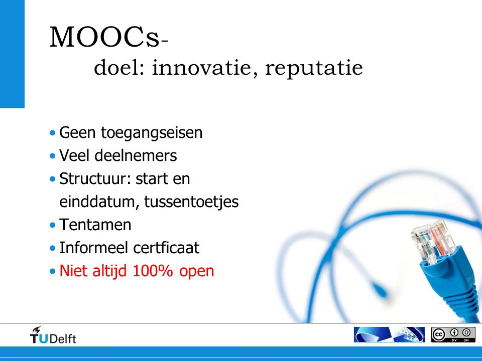 MOOCs- doel: innovatie, reputatie