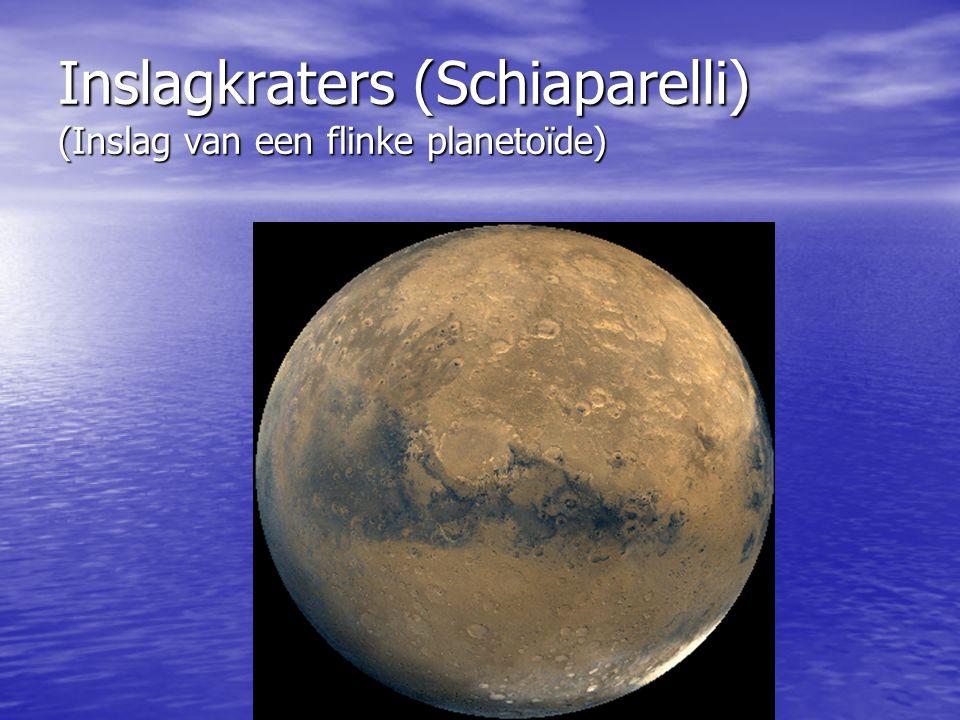 Inslagkraters (Schiaparelli) (Inslag van een flinke planetoïde)