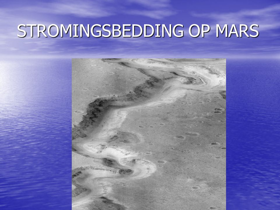 STROMINGSBEDDING OP MARS