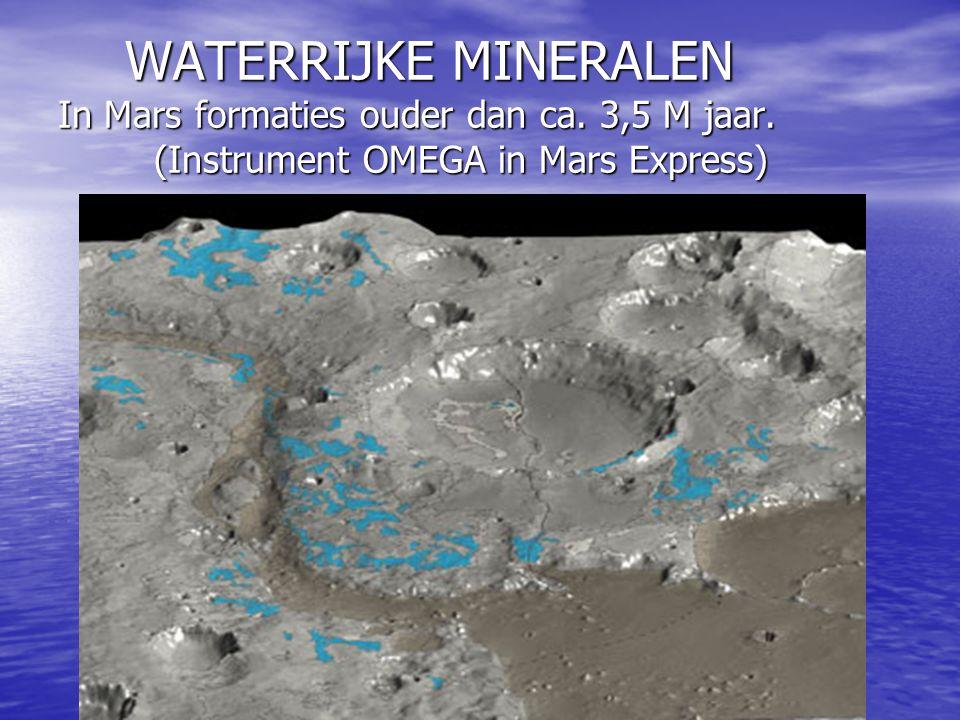WATERRIJKE MINERALEN In Mars formaties ouder dan ca. 3,5 M jaar