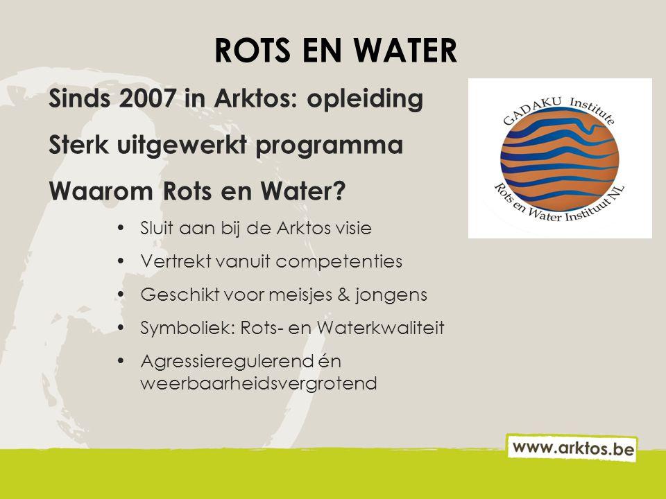 ROTS EN WATER Sinds 2007 in Arktos: opleiding