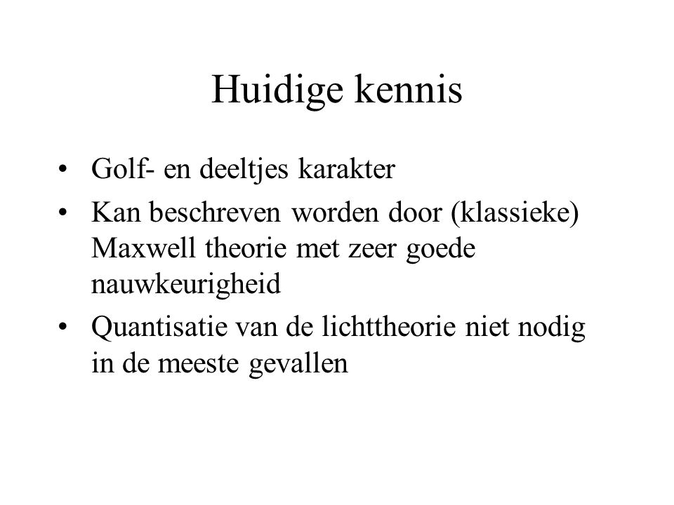 Huidige kennis Golf- en deeltjes karakter