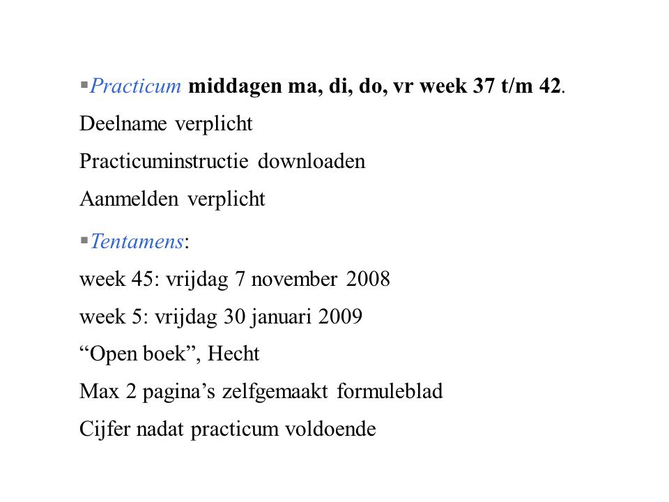 Practicum middagen ma, di, do, vr week 37 t/m 42