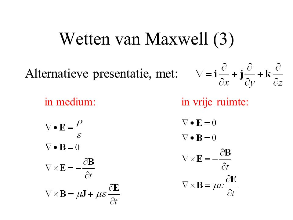 Wetten van Maxwell (3) Alternatieve presentatie, met: in medium: