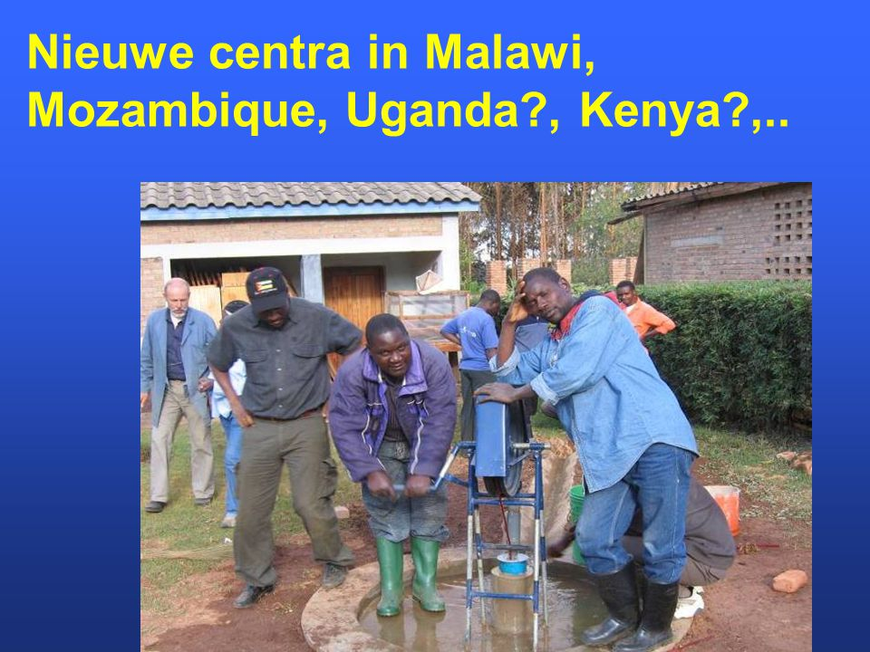 Nieuwe centra in Malawi, Mozambique, Uganda , Kenya ,..