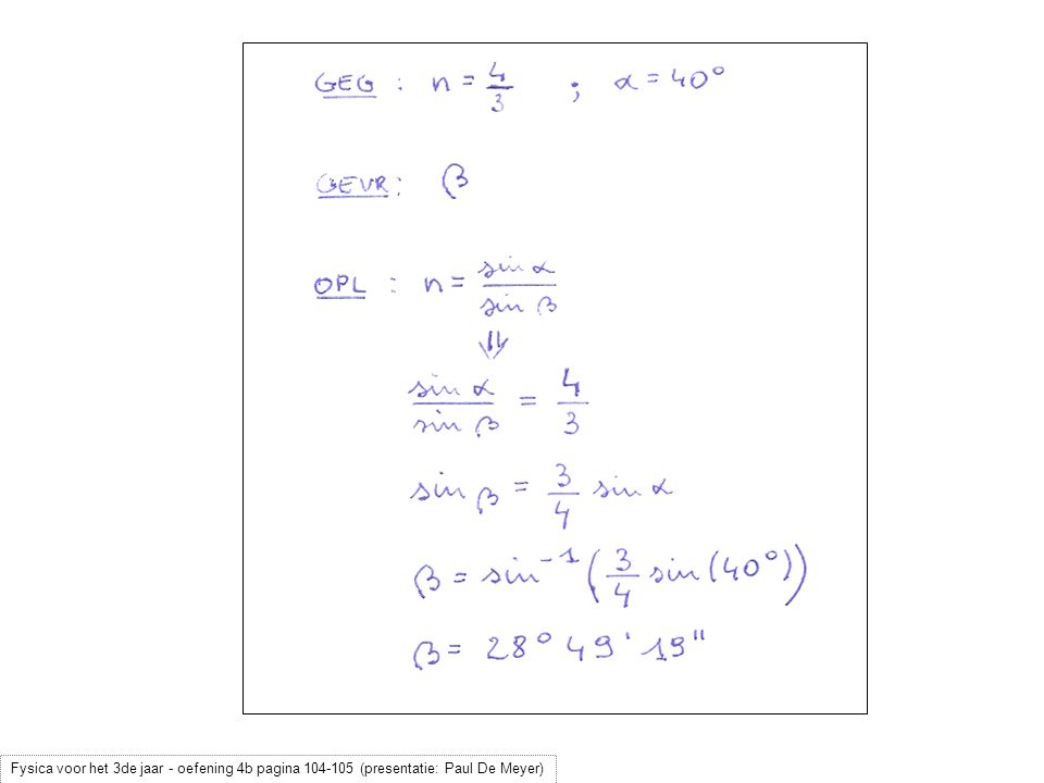 Fysica voor het 3de jaar - oefening 4b pagina 104-105 (presentatie: Paul De Meyer)