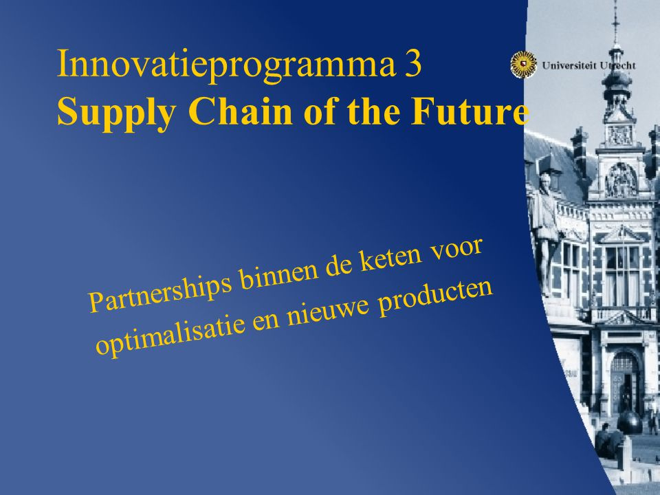 Innovatieprogramma 3 Supply Chain of the Future