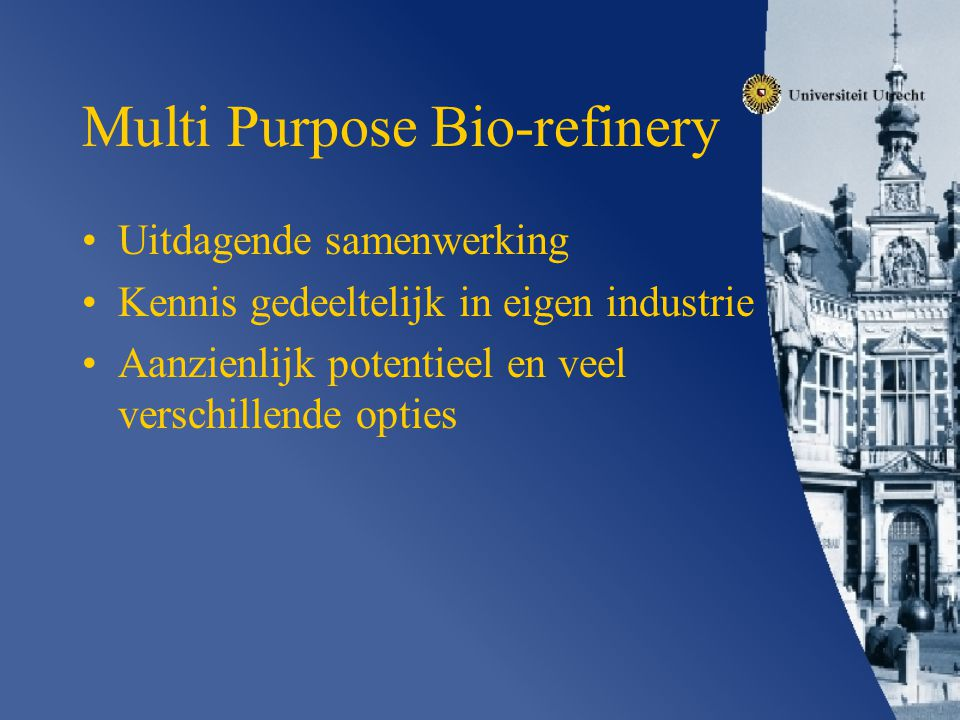 Multi Purpose Bio-refinery