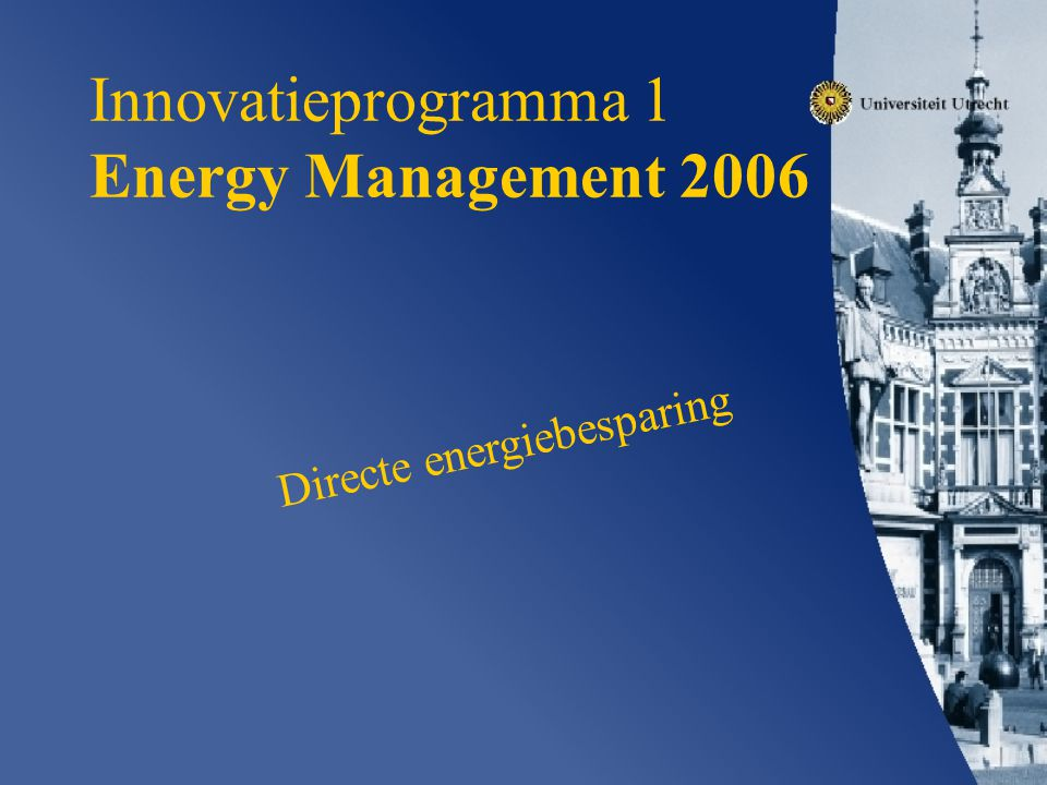 Innovatieprogramma 1 Energy Management 2006