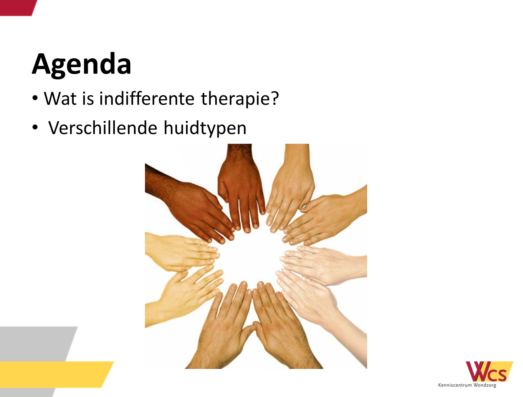 Agenda Wat is indifferente therapie Verschillende huidtypen