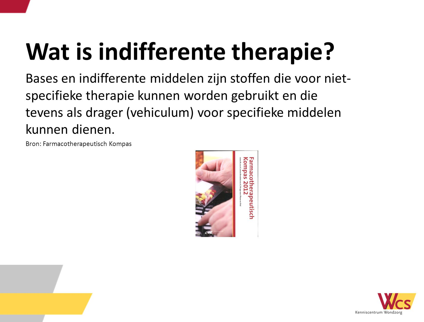 Wat is indifferente therapie