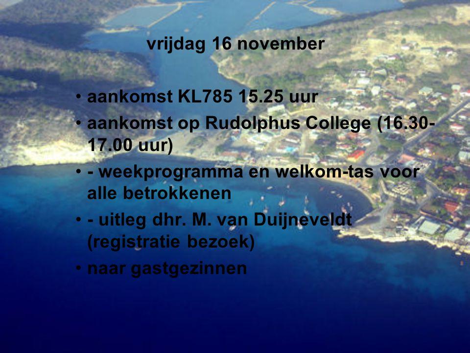 vrijdag 16 november aankomst KL785 15.25 uur. aankomst op Rudolphus College (16.30-17.00 uur) - weekprogramma en welkom-tas voor alle betrokkenen.