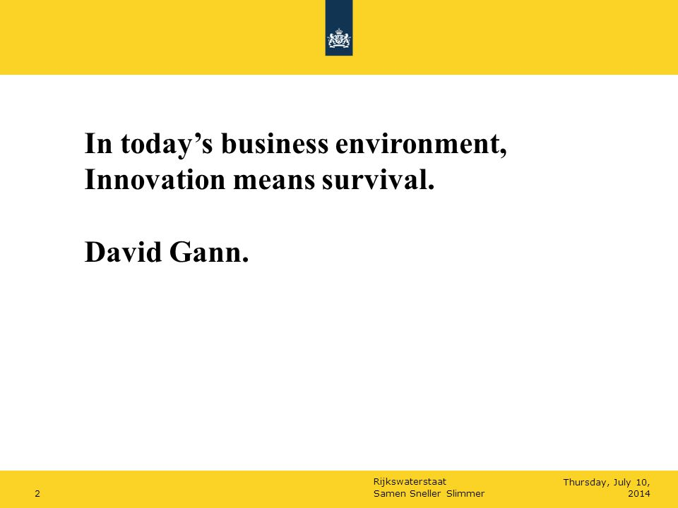 In today's business environment, Innovation means survival.