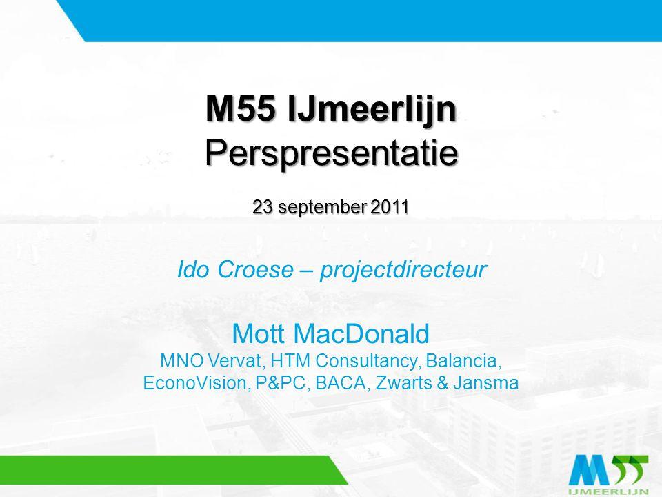 M55 IJmeerlijn Perspresentatie Mott MacDonald