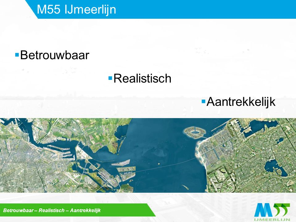 M55 IJmeerlijn Betrouwbaar Realistisch Aantrekkelijk