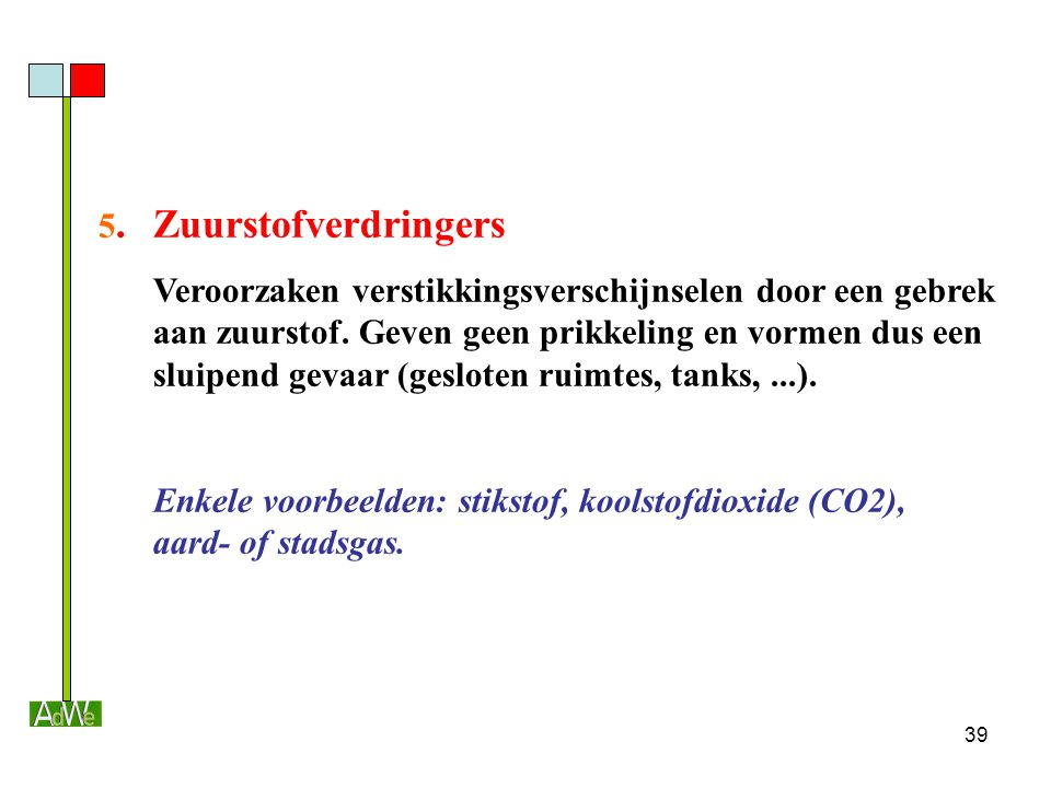 5. Zuurstofverdringers