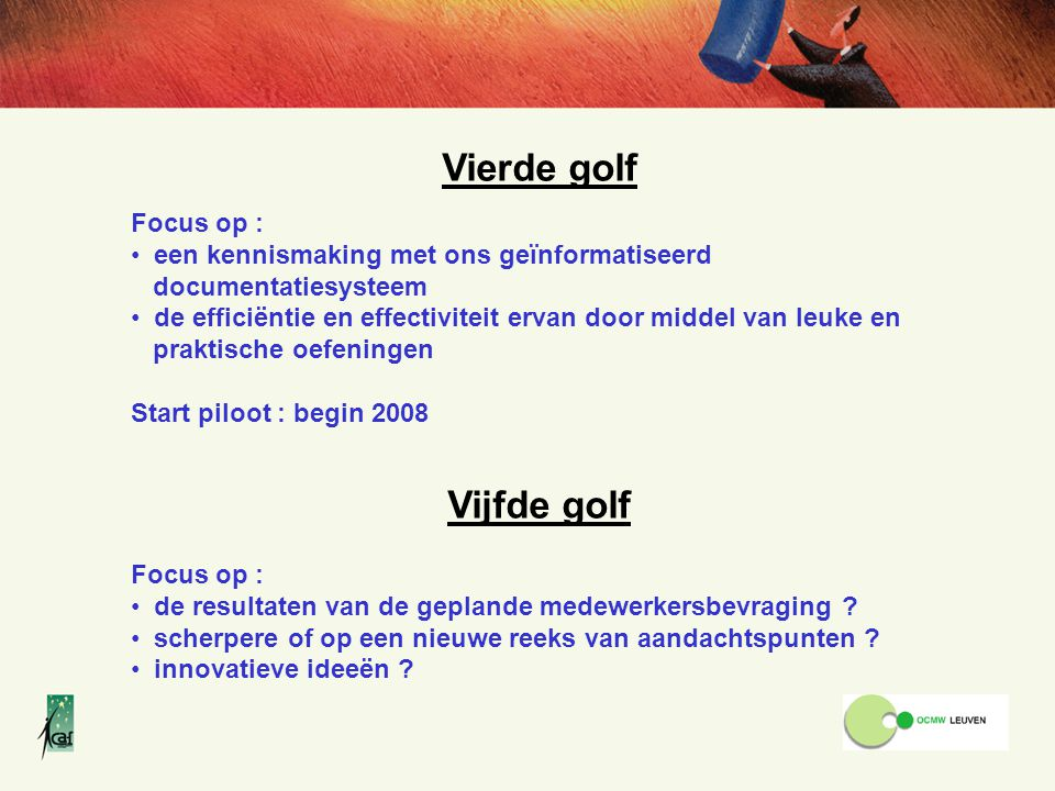 Vierde golf Vijfde golf