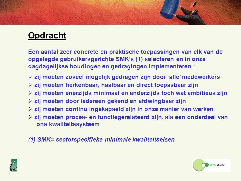 Opdracht Een aantal zeer concrete en praktische toepassingen van elk van de opgelegde gebruikersgerichte SMK's (1) selecteren en in onze.
