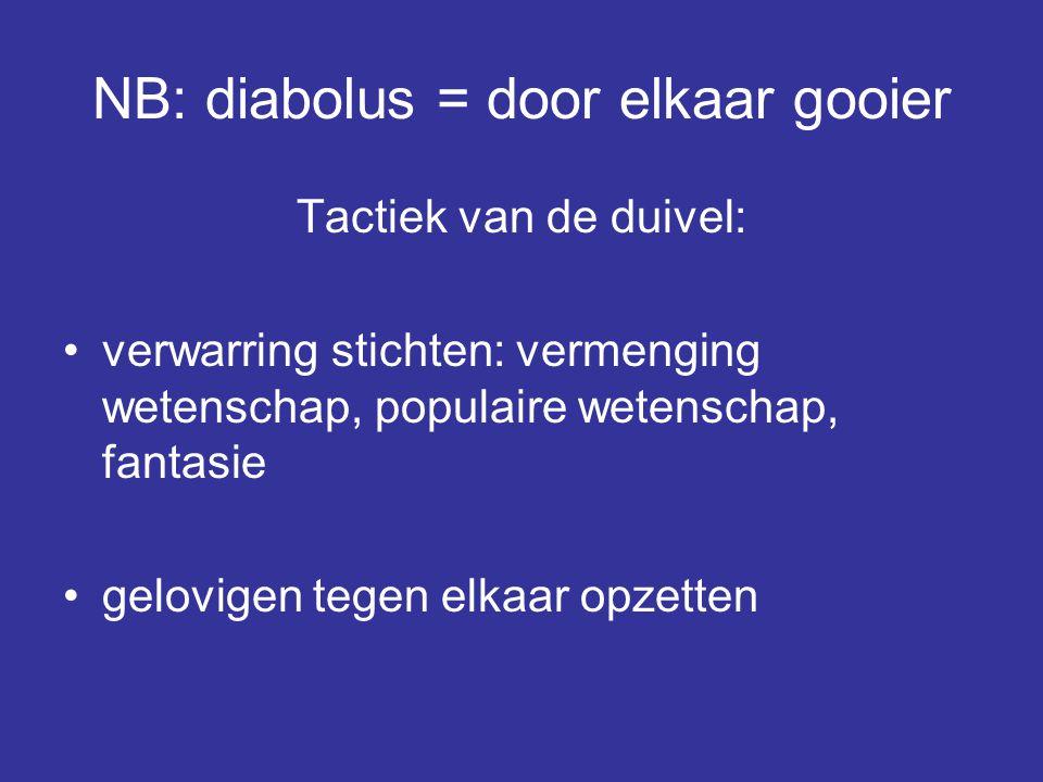 NB: diabolus = door elkaar gooier