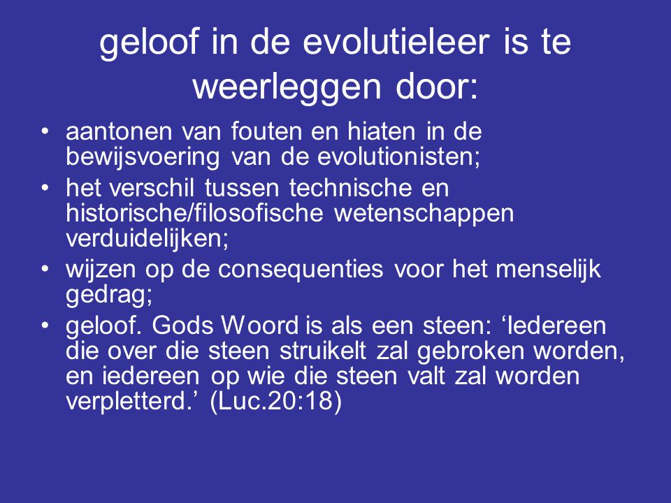 geloof in de evolutieleer is te weerleggen door: